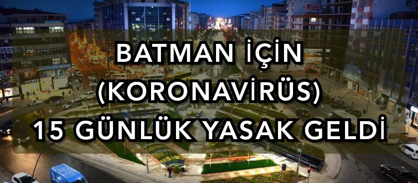 Batman İçin 15 Günlük Yasak Yayımlandı…