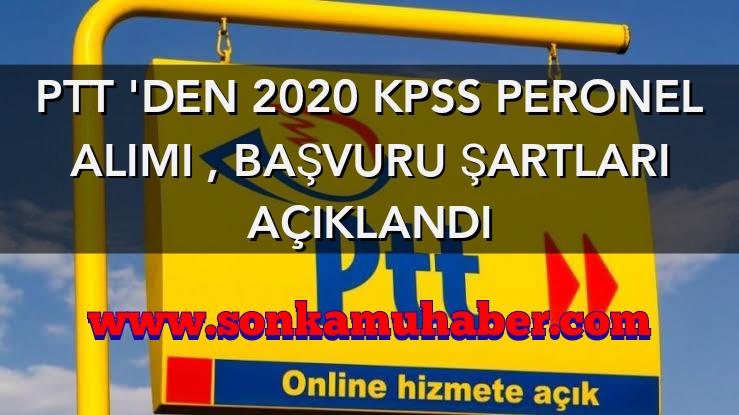 PTT 'den 2020 Kpss Peronel alımı , Başvuru Şartları Açıklandı