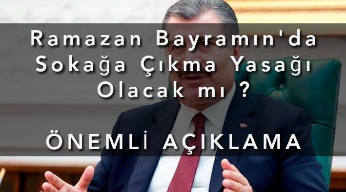 Bayram 'da Sokağa Çıkma Yasağı Olacak mı ? Sağlık Bakanı açıkladı…