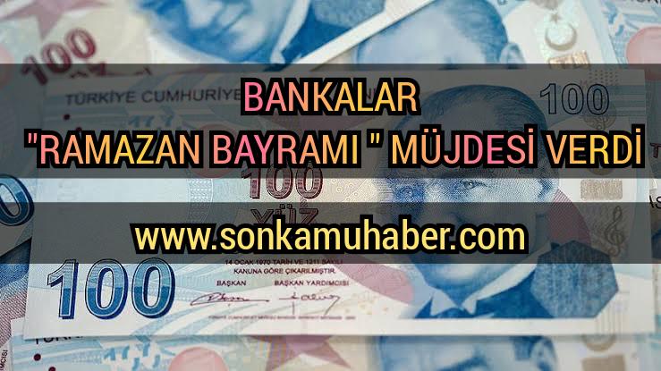 Bankalar Ramazan Müjdesi Verdi