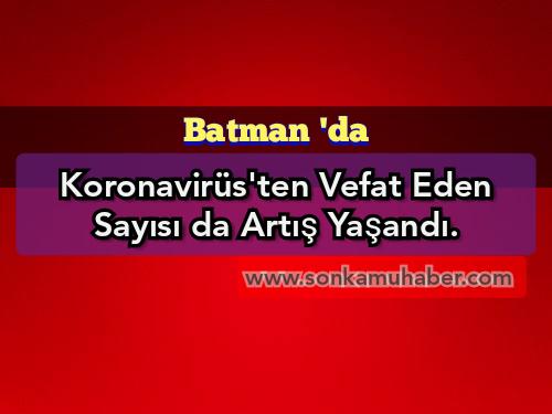 Batman'da Koronavirüs'ten vefat Edenlerin Sayısı 7 'ye Yükseldi
