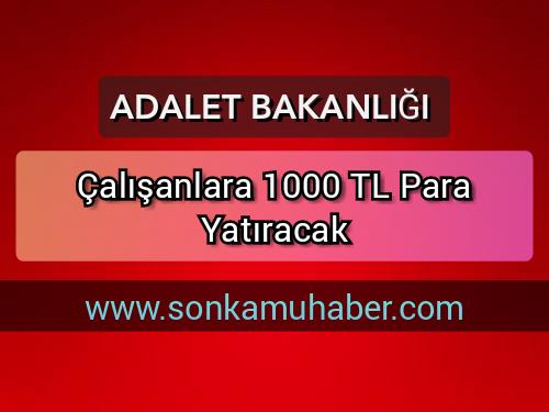 Adalet Bakanlığı  Bildiri Yayımladı ! Çalışanlara 1000 TL Para Yatırılacak