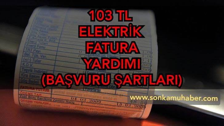 103 TL Elektirik Fatura Yardımı – Başvuru Şartları