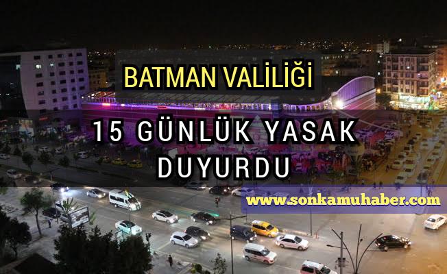 Batman'da 15 Günlük Yasak Duyuruldu