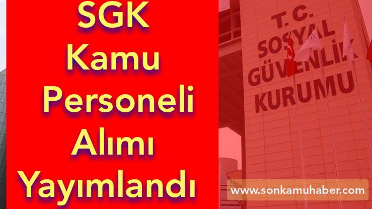 SGK 2020'nin Kamu Personel alımı ilanını yayımladı