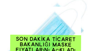 SON DAKİKA TİCARET BAKANLIĞI Maske fiyatlarını açıkladı