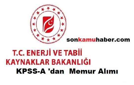 Enerji ve Tabii Kaynaklar Bakanlığı; KPSS-A 'dan  Memur Alımı Yapılacak