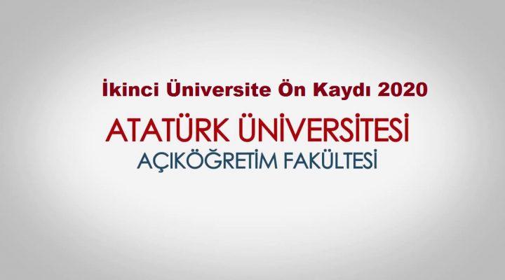 Atatürk Üniversitesi İkinci Üniversite 2020 Ön Kaydı başladı…