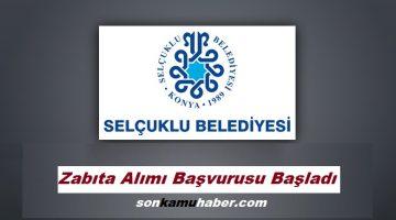 Selçuklu Belediyesi 25 Zabıta Alımı Başvurusu