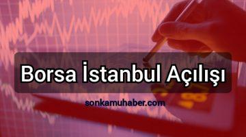 Borsa İstanbul günü yükselişle başladı