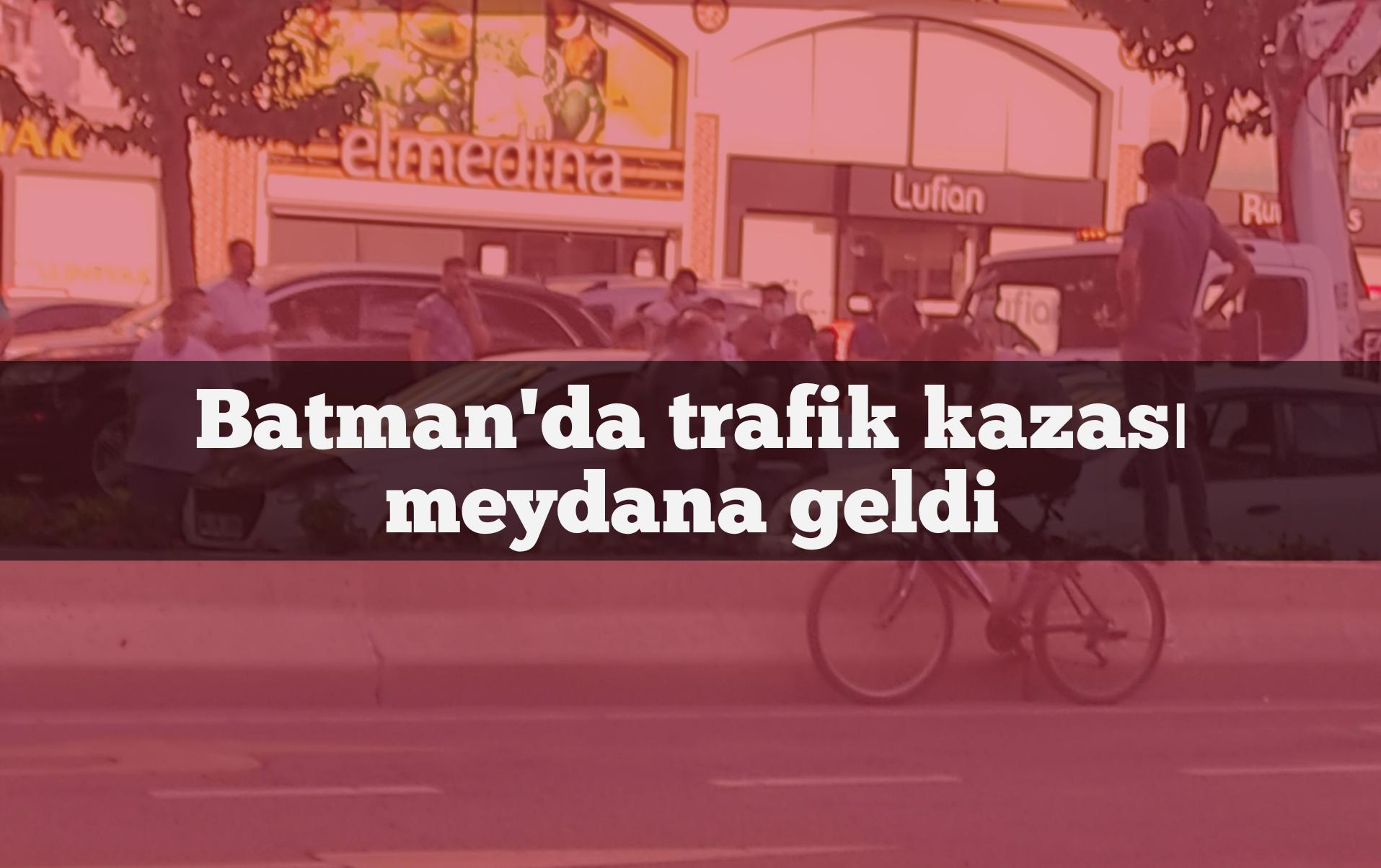 Son Dk : Batman'da trafik kazası meydana geldi