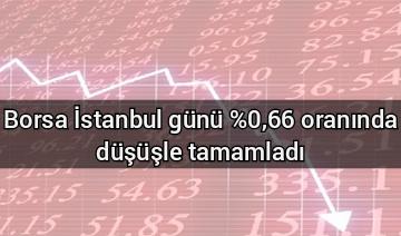 Borsa İstanbul günü %0,66 oranında düşüşle tamamladı
