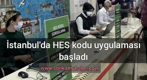 Son Dk; İstanbul'da HES kodu uygulaması başladı