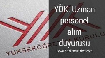 YÖK : Uzman Personel ilanı yayınladı