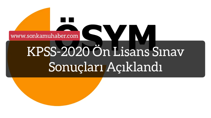 KPSS-2020 Ön Lisans Sınav Sonuçları Açıklandı