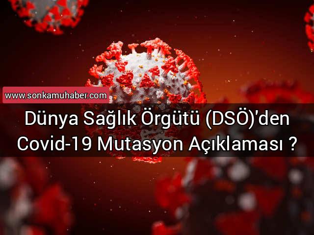 Dünya Sağlık Örgütü (DSÖ)'den Covid-19 Mustasyon Açıklaması ?