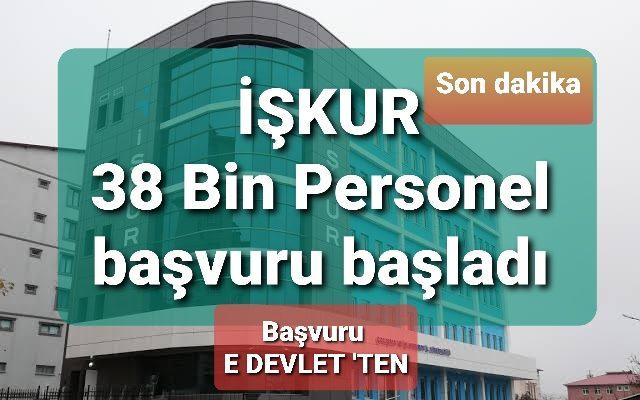 İşkur'dan açıklama : 38 bin Personel alımı başvuru E Devlet'te Başladı