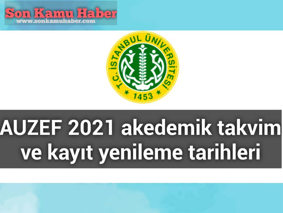 AUZEF 2021 akedemik takvim ve kayıt yenileme tarihleri