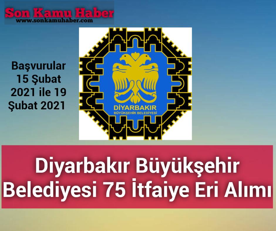 Diyarbakır Büyükşehir Belediyesi 75 İtfaiye Eri Alımı İlanı
