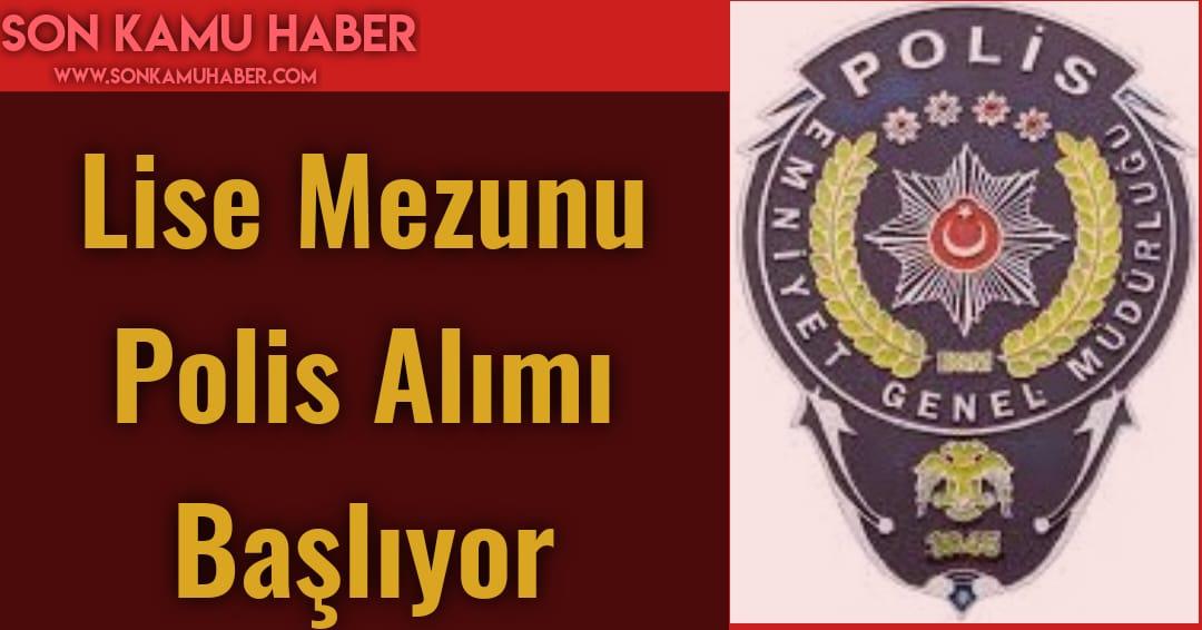 2021 Lise mezunu Polis alımı başvuruları başlıyor , Başvuru tarihi ve Şartları
