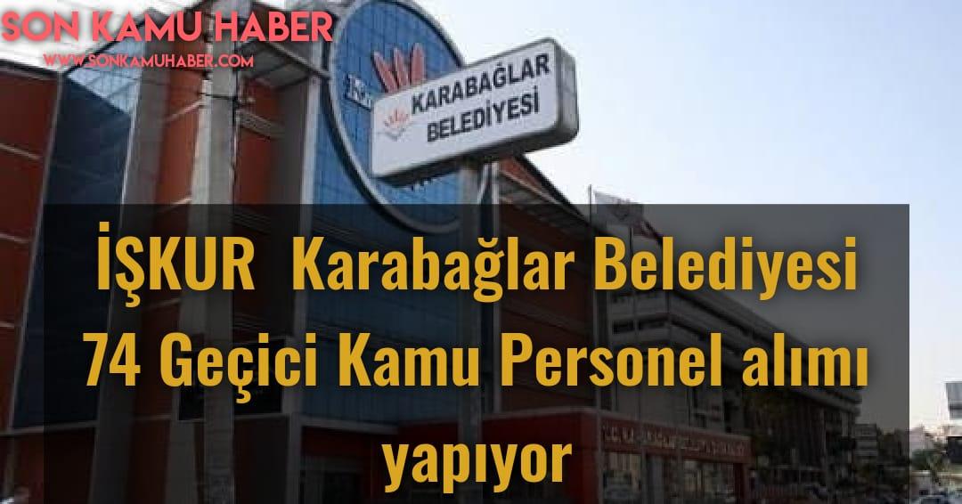 İŞKUR 'dan Karabağlar Belediyesine 74 Personel Alımı