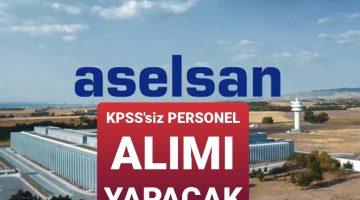 ASELSAN , Kpss 'siz Personel Alımı yapacak