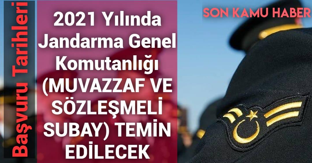 2021 Yılında Jandarma Genel Komutanlığı (MUVAZZAF VE SÖZLEŞMELİ SUBAY) TEMİN EDİLECEK ,BAŞVURU TARİHLERİ VE ŞARTLARI