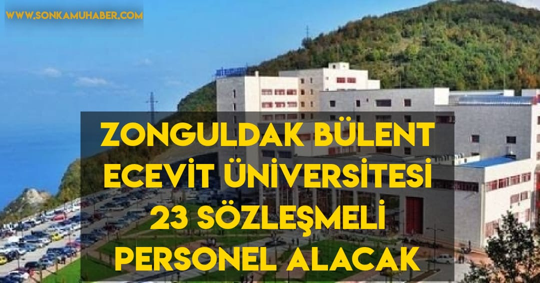Zonguldak Bülent Ecevit Üniversitesi 23 Sözleşlemeli Personel Alımı Yapacak