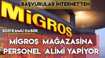 Migros 81 il'de Personel Alımı yapıyor