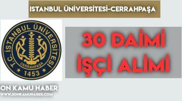 İstanbul Üniversitesi-Cerrahpaşa 30 Sürekli Alımı Yapacak