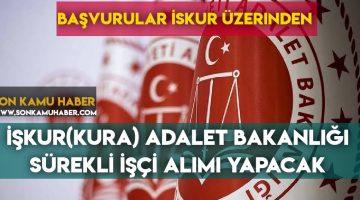 Adalet Bakanlığı İşkur 'dan 1500 Sürekli İşçi Alımı Başladı