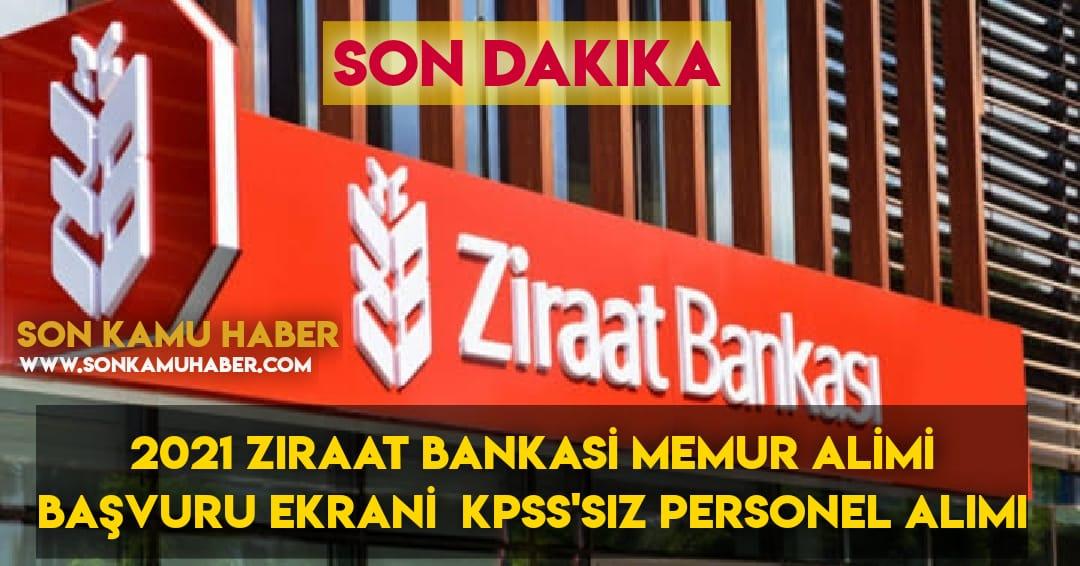 Ziraat Bankası memur alımı başvuru ekranı 2021  KPSS'siz Personel Alım Şartları