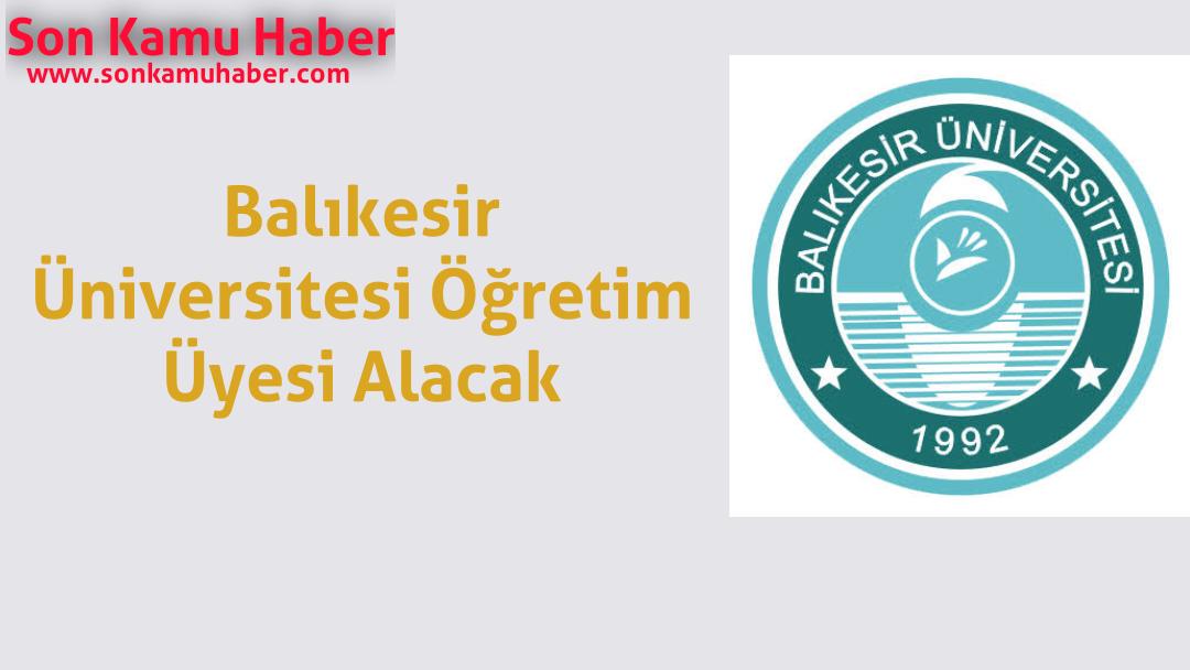 Balıkesir Üniversitesi Öğretim Üyesi Alacak