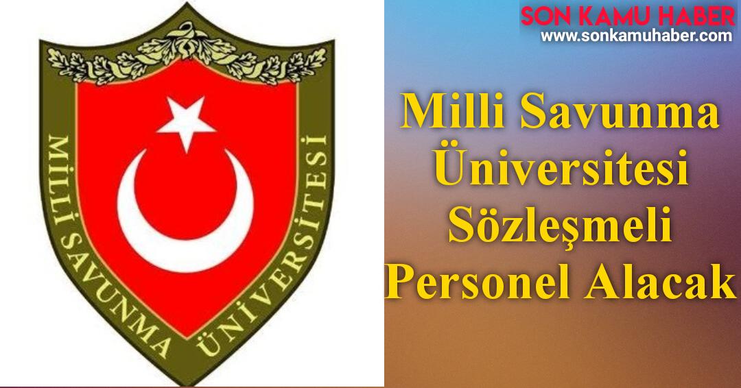Milli Savunma Üniversitesi Sözleşmeli Personel Alım Duyurusu