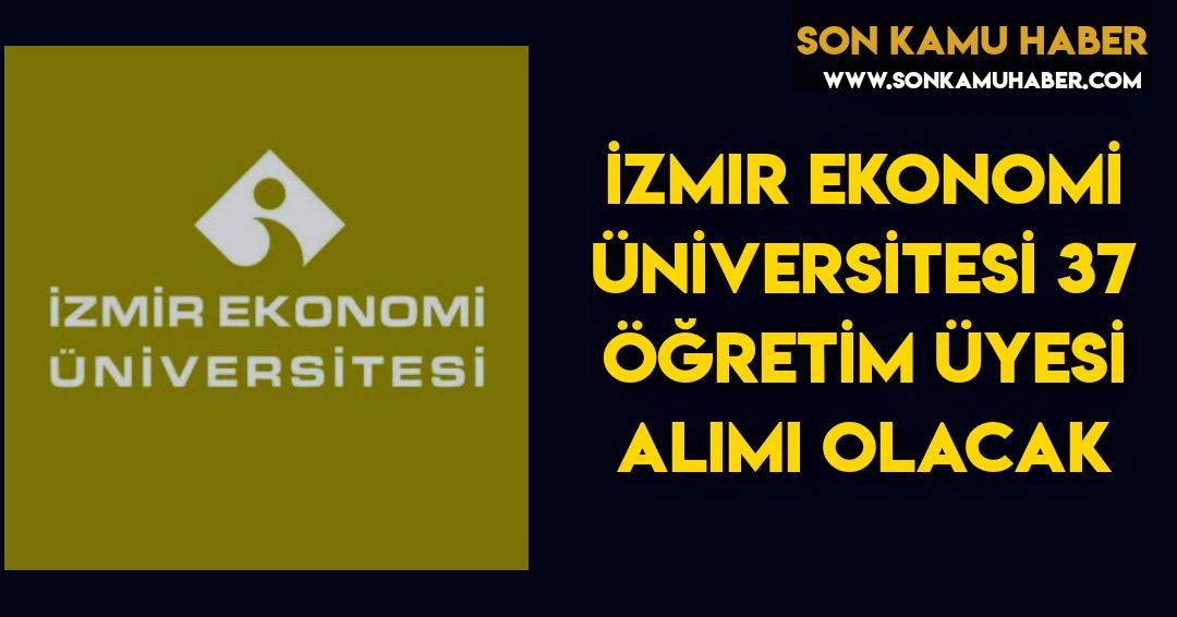 İzmir Ekonomi Üniversitesi 37 Öğretim Üyesi Alacak