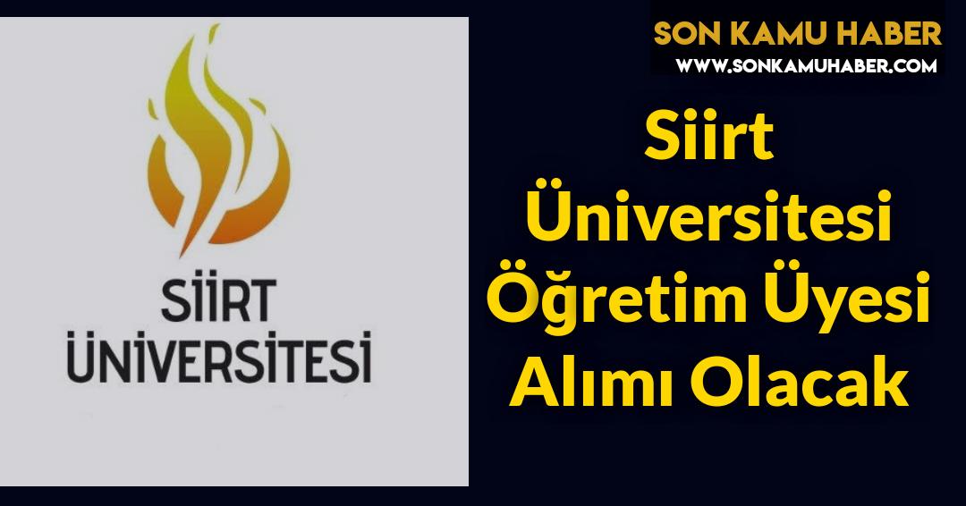 Siirt Üniversitesi Öğretim Üyesi Alımı Olacak