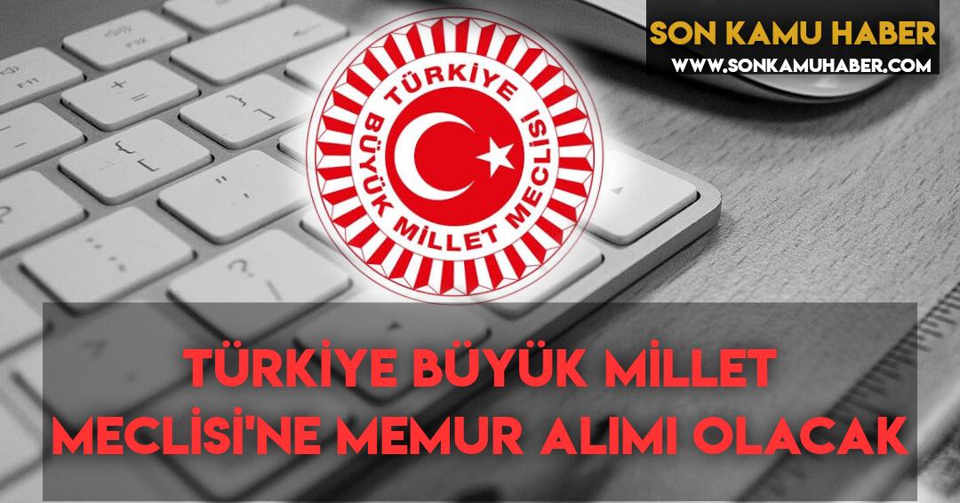 Türkiye Büyük Millet Meclisi'ne Memur Alımı Olacak