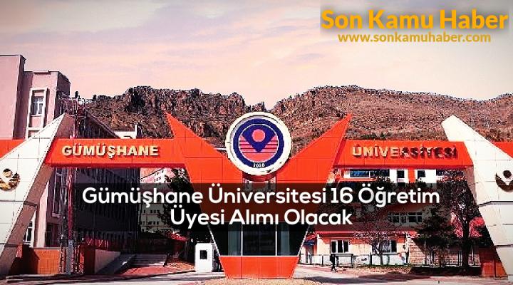 Gümüşhane Üniversitesi 16 Öğretim Üyesi Alımı Olacak