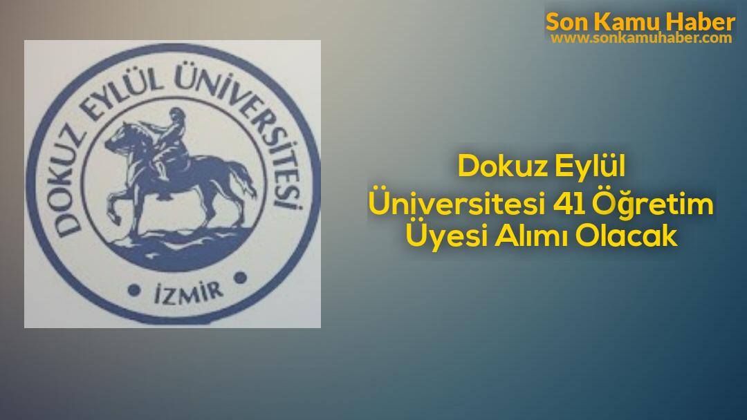Dokuz Eylül Üniversitesi 41 Öğretim Üyesi Alımı Olacak
