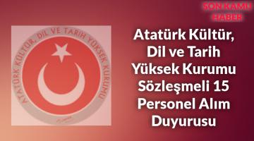 Atatürk Kültür, Dil ve Tarih Yüksek Kurumu Sözleşmeli 15 Personel Alım Duyurusu