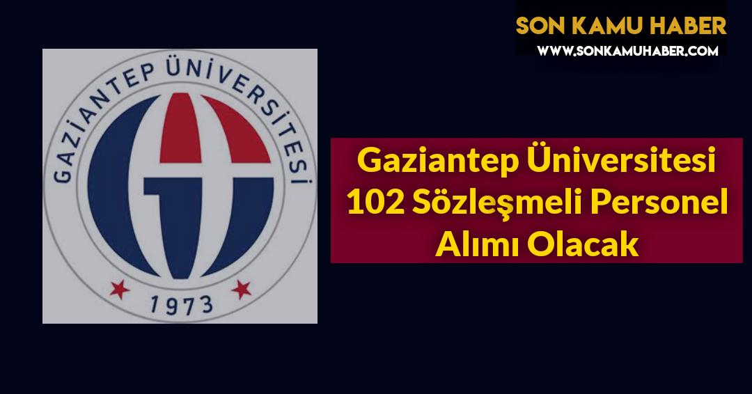 Gaziantep Üniversitesi 102 Sözleşmeli Personel alımı Olacak