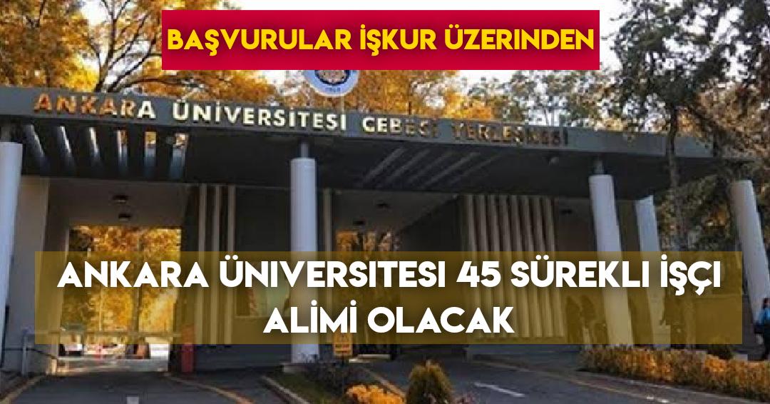 Ankara Üniversitesi 45 Sürekli İşçi Alımı Olacak