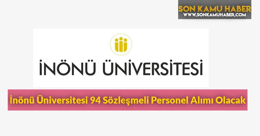 İnönü Üniversitesi 94 Sözleşmeli Personel Alımı Olacak