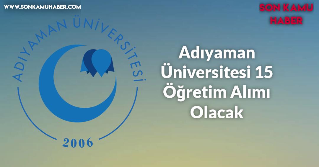 Adıyaman Üniversitesi 15 Öğretim Alımı Olacak