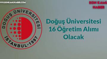 Doğuş Üniversitesi 16 Öğretim Alımı Olacak
