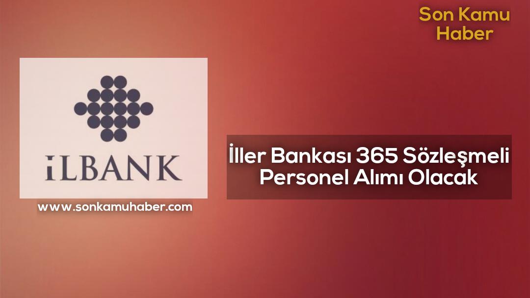 2021 İller Bankası 365 Sözleşmeli Personel Alımı Olacak
