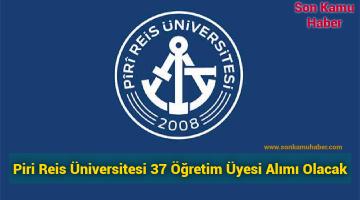 Piri Reis Üniversitesi 37 Öğretim Üyesi Alımı Olacak