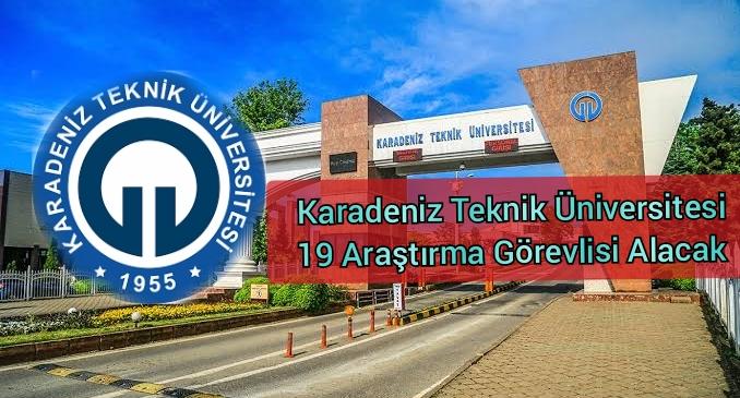 Karadeniz Teknik Üniversitesi 19 Araştırma Görevlisi Alımı Olacak