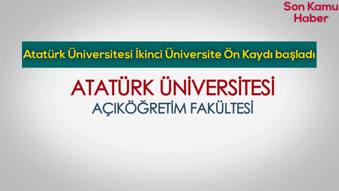 Atatürk Üniversitesi İkinci Üniversite 2021 Ön Kaydı başladı…