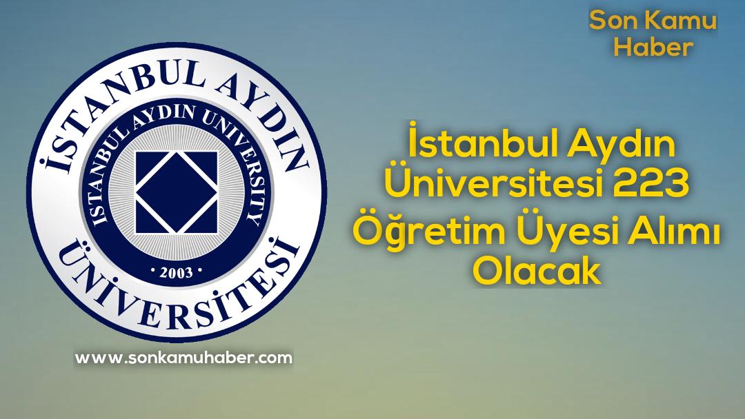 İstanbul Aydın Üniversitesi 223 Öğretim Üyesi Alımı Olacak